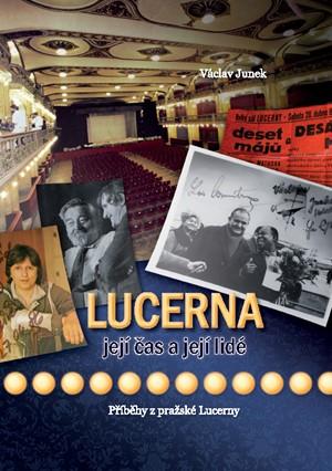 Lucerna, její čas a její lidé