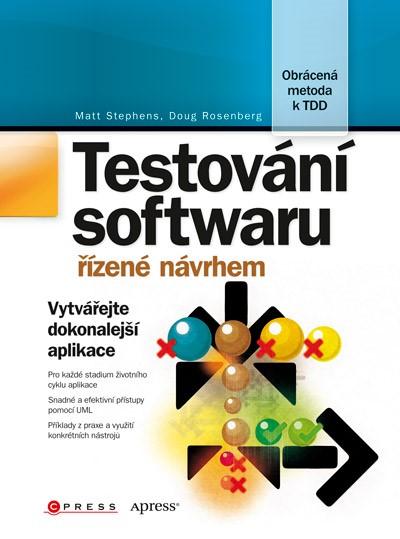Testování softwaru řízené návrhem | Doug Rosenberg, Matt Stephens