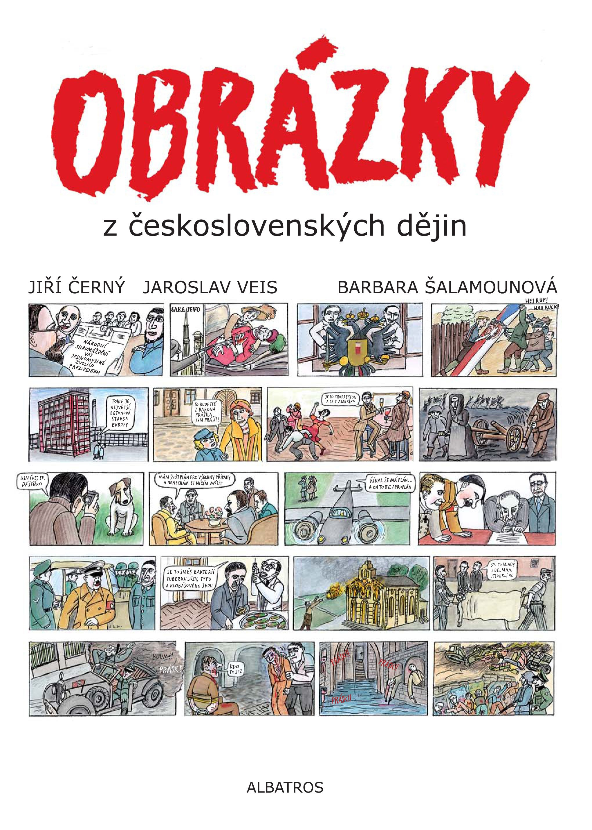 Obrázky z československých dějin | Jaroslav Veis, Barbara Šalamounová, Jiří Černý