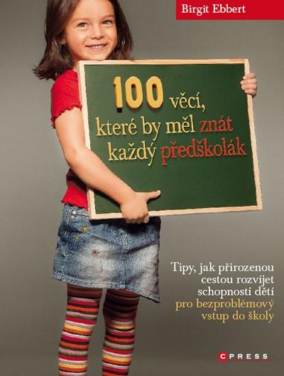 100 věcí, které by měl znát každý předškolák   Birgit Ebbert