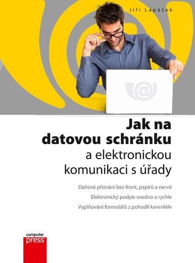 Jak na datovou schránku a elektronickou komunikaci s úřady | Jiří Lapáček