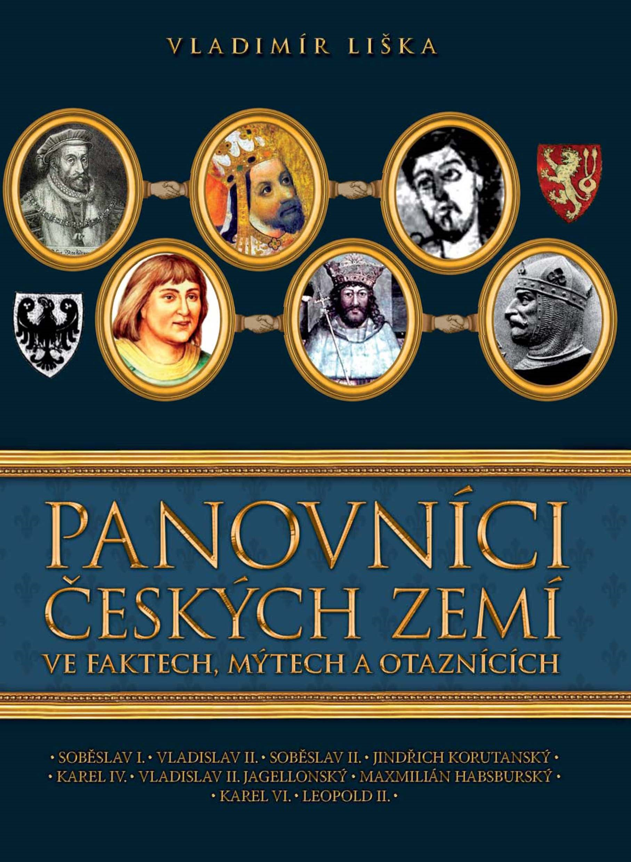 Panovníci českých zemí ve faktech, mýtech a otaznících | Vladimír Liška