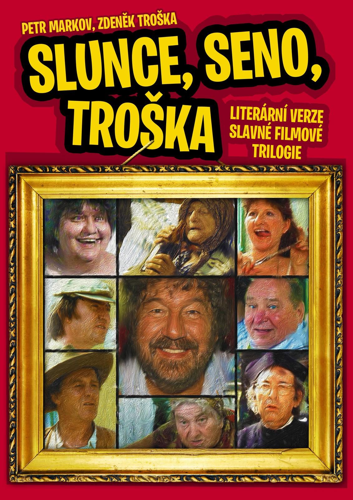Slunce, seno, Troška | Petr Markov, Zdeněk Troška